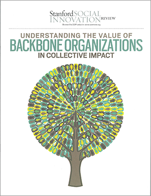Cover image of Understanding the Value of Backbone Organizations in Collective Impact, linking to the full document.