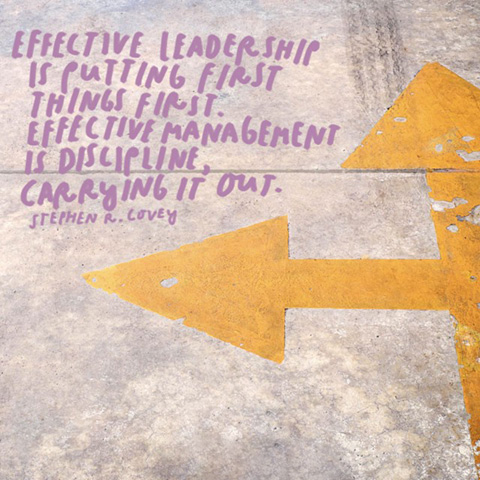 Image of arrows on pavement with the quote: Effective leadership is putting first things first. Effective management is discipline, carrying it out. - Stephen R. Lovey