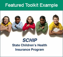 """Group of kids leaning over a sign that says """"SCHIP State Children's Health"""" with the text """"Featured Toolkit Example"""" above it."""